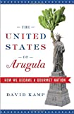 Buy The United States of Arugula: How We Became a Gourmet Nation from Amazon