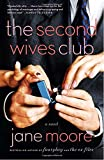The Second Wives Club: A Novel by Jane Moore