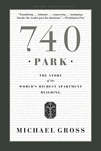 740 Park: The Story of the World's Richest Apartment Building - Michael Gross