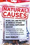 Buy Natural Causes: Death, Lies and Politics in America's Vitamin and Herbal Supplement Industry from Amazon