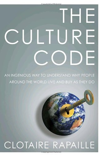 Buy the book Clotaire Rapaille , The Culture Code : An Ingenious Way to Understand Why People Around the World Buy and Live as They Do