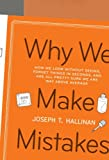 Buy Why We Make Mistakes: How We Look Without Seeing, Forget Things in Seconds, and Are All Pretty Sure We Are Way Above Average from Amazon