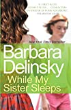 While My Sister Sleeps, Delinsky, Barbara