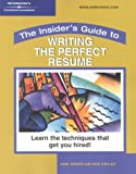 Buy The Insider's Guide to Writing the Perfect Resume: Learn the Techniques That Get You Hired from Amazon