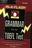 Grammar for the Toefl Test (Toefl Grammar in a Flash, 2003)