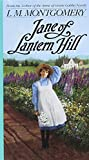 JANE OF LANTERN HILL (by the author of Anne of Green Gables)