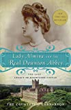 Lady Almira and the Real Downton Abbey