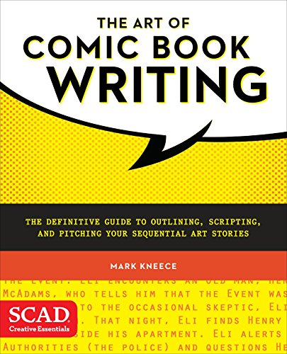 The Art of Comic Book Writing: The Definitive Guide to Outlining, Scripting, and Pitching Your Sequential Art Stories (SCAD Creative Essentials) - Mark Kneece