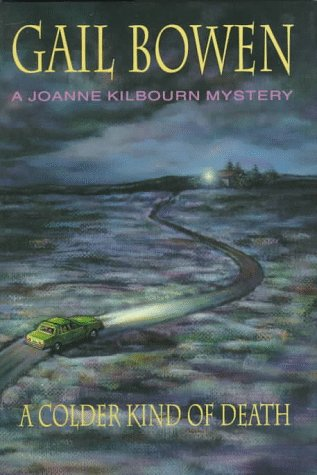 A Colder Kind of Death (A Joanna Kilbourn mystery), Bowen, Gail
