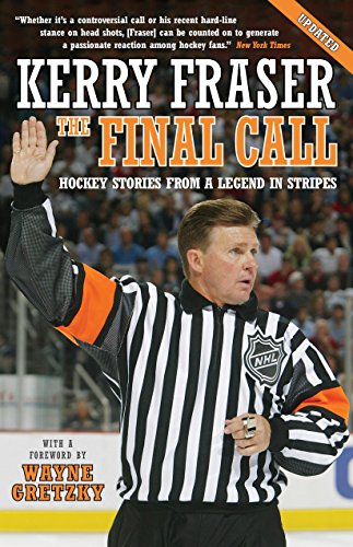The Final Call: Hockey Stories from a Legend in Stripes - Kerry FraserWayne Gretzky