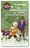 A Screech Owls Prequel: The Kindergarten Caper