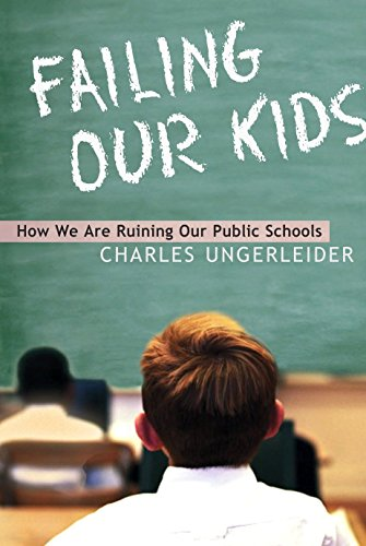 Failing Our Kids How We Are Ruining Our Public Schools