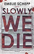 Slowly We Die by Emelie Schepp