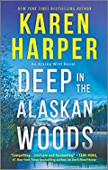 Deep in the Alaskan Woods by Karen Harper