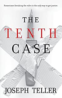 The Tenth Case by Joseph Teller