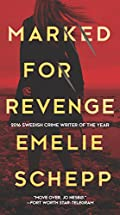 Marked for Revenge by Emelie Schepp