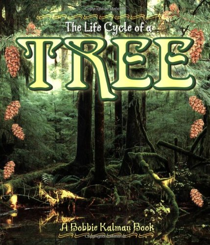 The Life Cycle of a Tree, Kalman, Bobbie; Smithyman, Kathryn