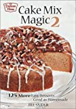 Cake Mix Magic 2: 125 More Easy Desserts ... Good As Homemade image
