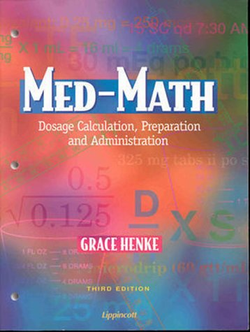 Med-Math: Dosage Calculation, Preparation, and Administration, Henke, Grace