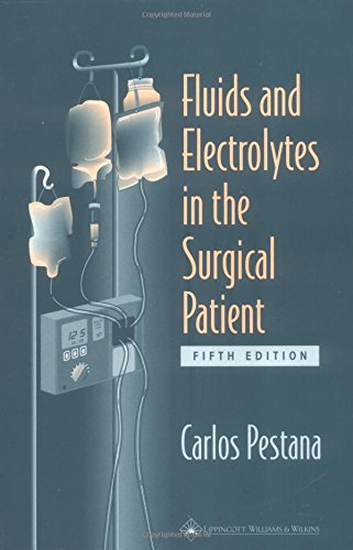 FLUIDS AND ELECTROLYTES IN THE SURGICAL PATIENT, 5/ED.