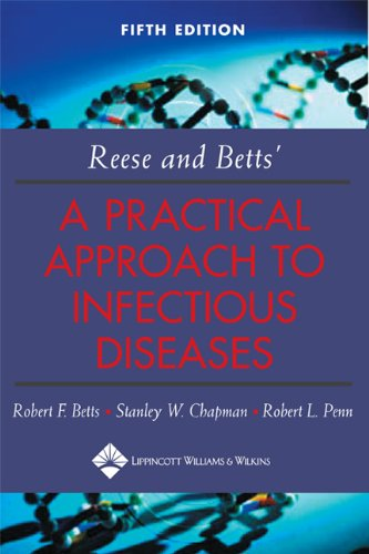 PDF Reese and Betts A Practical Approach to Infectious Diseases Practical Approach to Infectious Diseases Betts
