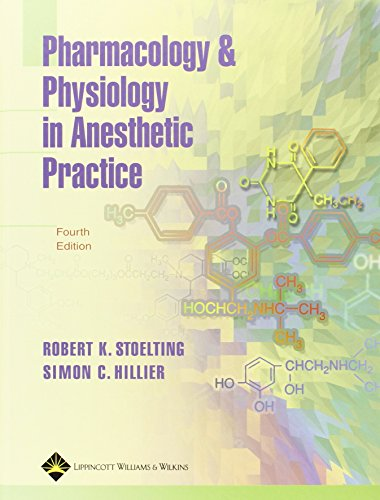 Pharmacology and Physiology in Anesthetic Practice - Robert K. Stoelting MD, Simon C. Hillier MBChB FRCA