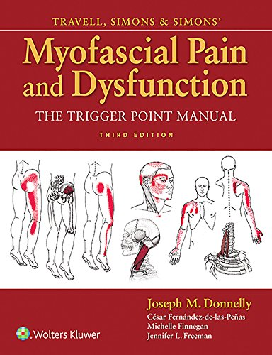 TRAVELL, SIMONS & SIMONS' MYOFASCIAL PAIN AND DYSFUNCTION, 3/ED.