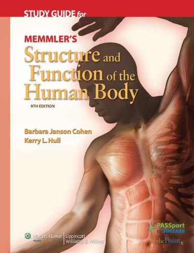 Study Guide for Memmler's Structure and Function of the Human Body, Ninth Edition, Cohen BA  MEd, Barbara Janson; Hull, Kerry L.