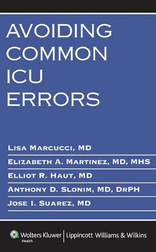 Avoiding common ICU errors / Lisa Marcucci ... [et al.].