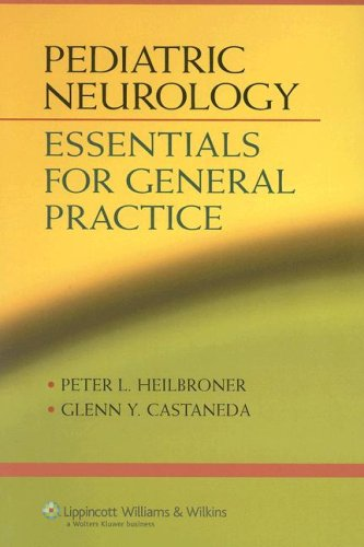 PEDIATRIC NEUROLOGY: ESSENTIALS FOR GENERAL PRACTICE