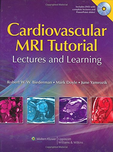 CARDIOVASCULAR MRI TUTORIAL LECTURES AND LEARNING, WITH DVD