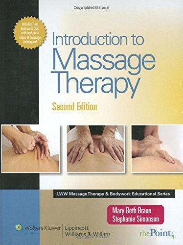 Introduction to Massage Therapy (LWW Massage Therapy and Bodywork Educational Series), Braun, Mary Beth; Simonson BS  CMT, Stephanie J.