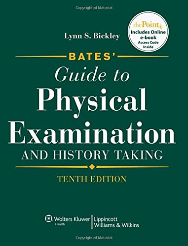 Bates' Guide to Physical Examination and History Taking, 10th Edition - Lynn S. Bickley MD
