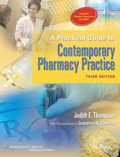 A Practical Guide to Contemporary Pharmacy Practice, 3rd Edition - Judith E. ThompsonLawrence W. Davidow