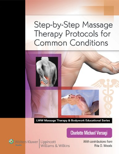 STEPBYSTEP MASSAGE THERAPY PROTOCOLS FOR COMMON CONDITIONS (LWW MASSAGE THERAPY AND BODYWORK EDUCATIONAL SERIES)