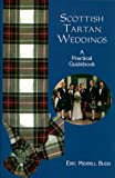 Scottish Tartan Weddings: A Practical Guidebook