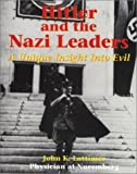 Hitler and the Nazi Leaders: A Unique Insight into Evil