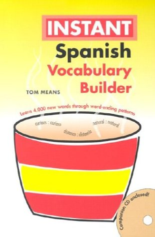Instant Spanish: Vocabulary Builder (Hippocrene Instant Vocabulary Builder)