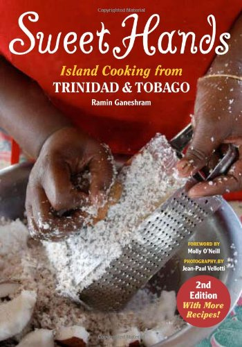 Sweet Hands: Island Cooking From Trinidad And Tobago (Hippocrene Cookbook Library (Hardcover))