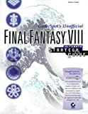 Final Fantasy VIII: Gamespot's Unofficial Ultimate Strategy Guide (Ultimate Strategy Guide)