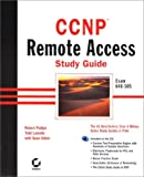 CCNP Remote Access Study Guide Exam 640-505