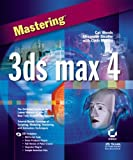 Mastering 3ds max 4 by Cat Woods