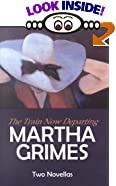 The Train Now Departing: 2 Novellas (G K Hall Large Print Core Series) [LARGE PRINT] by  Martha Grimes (Hardcover - August 2000)