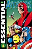 Stan Lee Presents the Essential Avengers, Vol. 1: Avengers #1-24 (