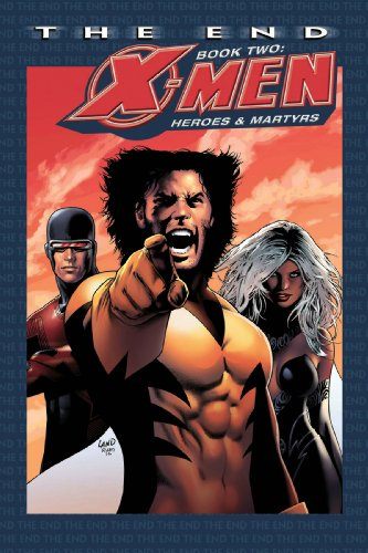 X-Men: The End Book 2: Heroes And Martyrs Cover