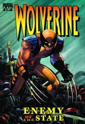 Wolverine: Enemy Of The State Volume 1 Cover
