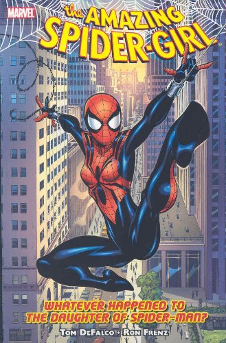 Spider-Girl Vol. 1: Whatever Happened To The Daughter Of Spider-Man? Cover