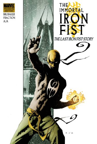 Immortal Iron Fist Vol. 1: The Last Iron Fist Story Cover