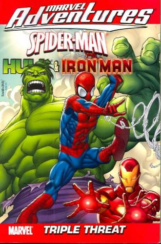 Marvel Adventures Spider-Man, Hulk And Iron Man: Triple Threat Cover
