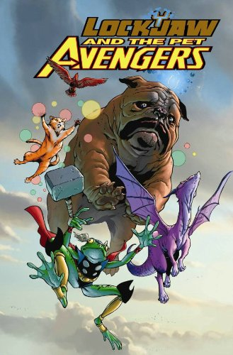 Lockjaw And The Pet Avengers Cover